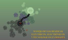 MANEJO DE LOS RESIDUOS ELÉCTRICOS, ELECTRÓNICOS Y TECNOLÓGIC