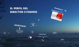PERFIL DEL DIRECTOR CITADINO