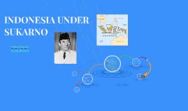 INDONESIA UNDER SUKARNO