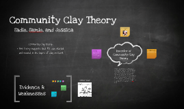 Copy of Community Clay Theory
