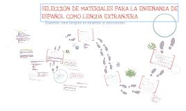 Copy of Selección de materiales para la enseñanza de Español como lengua extranjera