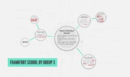 FRANKFURT SCHOOL BY GROUP 3