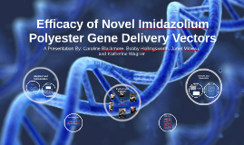 Efficacy of Novel Imidazolium Polyester Gene Delivery Vecotor