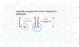 Arquídia: Arquivo diacrónico e dialetal do português