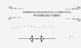 EMPRESAS COLONIALES EN LA PROVINCIA DE PAMPLONA Y GIRÓN