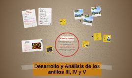 Desarrollo y Análisis de los anillos III, IV y V