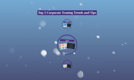 Top 3 Corporate Traning Trends and Tips