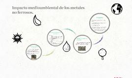 Impacto medioambiental de los metales no ferrosos.