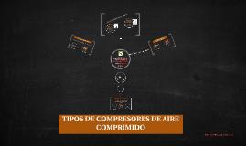 Copy of Tipos de compresores de aire comprimido