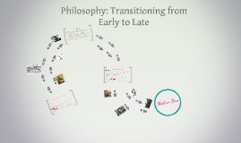 Philosophy: Transitioning from Early to Late