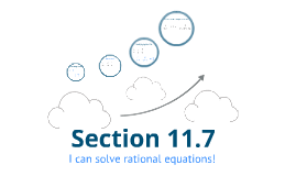 Section 11.7(S2) - Solving Rational equations