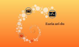 Euria ari du