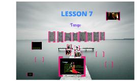 Lesson 7 TANGO