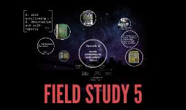 Copy of FIELD STUDY 5