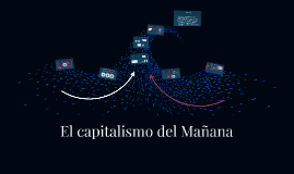 El capitalismo del Mañana