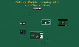 Cultura Hacker, Criptografia e Software Livre