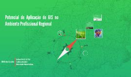 Copy of  potencial de aplicação de GIS no ambiente profissional regi