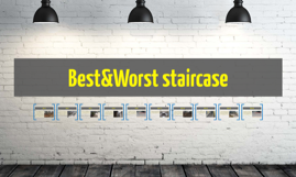 Copy of Best&Worst staircase