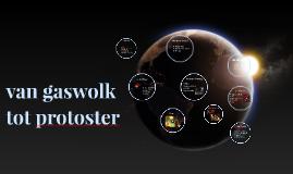 van gaswolk tot protoster
