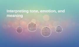 Interpreting emotion, tone, and theme