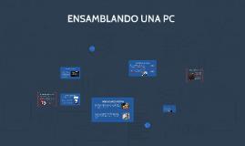 ENSAMBLANDO UNA PC