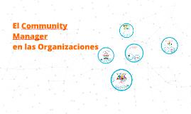 El Community Manager en las Organizaciones
