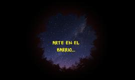 ARTE EN EL BARRIO... ...