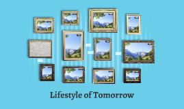 Lifestyle of Tomorrow