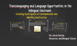 Translanguaging and Language Opportunities in the bilingual