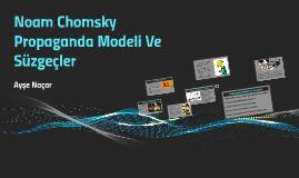 Noam Chomsky Propoganda Modeli Ve Süzgeçler