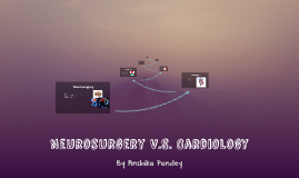 Neurosurgery V.S. Cardiology