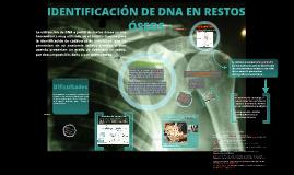 Copy of IDENTIFICACIÓN DE DNA EN RESTOS ÓSEOS