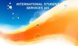 International Student Services 101