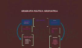 GEOGRAFIA POLITICA /GEOPOLITICA