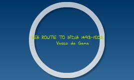 SEA ROUTE TO INDIA 1493-1502 VASCO DA GAMMA