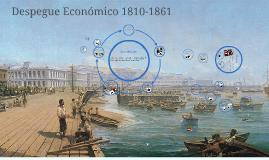 Copy of Despegue Económico 1810-1861