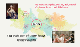 The History of Food final presentation