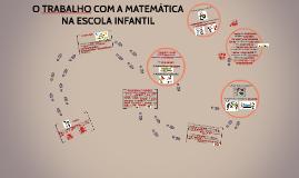 O TRABALHO COM A MATEMÁTICA NA ESCOLA INFANTI