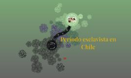 periodo esclavista en Chile