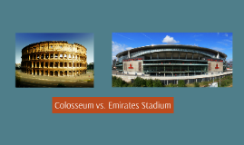 Colosseum vs. Emirates Stadium