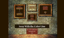 Away With the Color Line