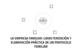 LA EMPRESA FAMILIAR: CARACTERIZACIÓN Y ELABORACIÓN PRÁCTICA