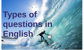 Types of Questions in