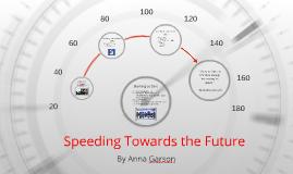 Speeding Towards the Future