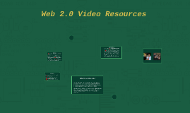 Web 2.0 Video Resources