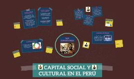 Copy of CAPITAL SOCIAL Y CULTURAL EN EL PERÚ
