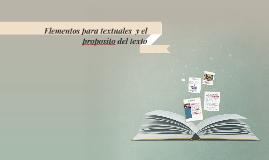 Copy of Elementos para textuales  y el proposito del texto