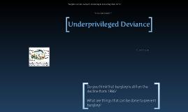 Underprivileged Deviance