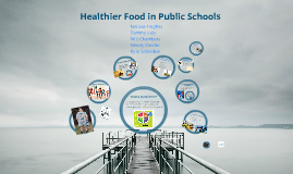 Healthier Food in Public Schools