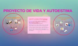 PROYECTO DE VIDA Y AUTOESTIMA